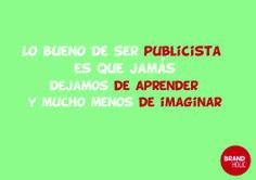 Porque amamos ser publicista #frasedeldía #creatividad #publicidad #cliente #marketing #logo #imagen