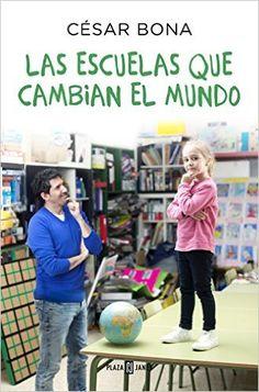 Las escuelas que cambian el mundo (OBRAS DIVERSAS): Amazon.es: CESAR BONA: Libros
