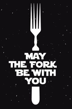 May the fork be with you.