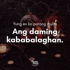 Today Quotes, Crazy Quotes, Best Quotes, Love Quotes, Tagalog Qoutes, Pinoy Quotes, Funny Hugot, Filipino Humor, Patama Quotes