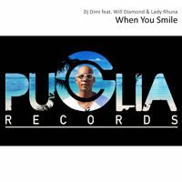 Dj Dimi Feat Will Diamond & Lady Rhuna - When You Smile (Radio Edit) by Puglia Records on SoundCloud