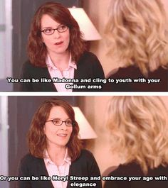 This truth uttered by Liz Lemon