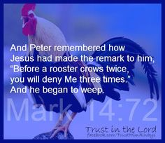 Peter and the Rooster - a reminder that no matter what we can always return to God.