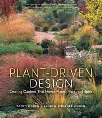 """Plant-Driven Design: Creating Gardens That Honor Plants, Place, and Spirit // Author: Scott Ogden and Lauren Springer Ogden // Publisher: Timber Press // """"Plant-Driven Design shows designers how to work more confidently with plants, and gives gardeners more confidence to design. The Ogdens boldly challenge design orthodoxy and current trends by examining how to marry plantsmanship and design without sacrificing one to the other."""""""