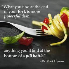 """Let food be thy medicine, let medicine be thy food."" ~Hippocrates, father of modern medicine"