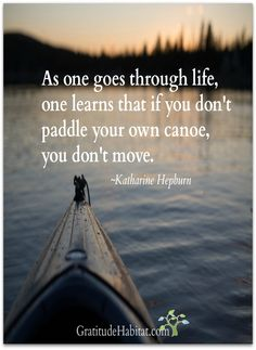 Paddle on. Enjoy the journey.  Visit us at: www.GratitudeHabitat.com