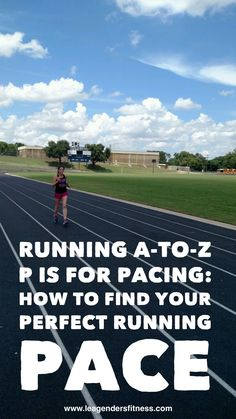 Running A-to-Z P is for Pacing. How to Find Your Perfect Running Pace