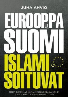 EUROOPPA JA SUOMI ISLAMISOITUVAT, Kuva ja Sana