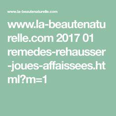 www.la-beautenaturelle.com 2017 01 remedes-rehausser-joues-affaissees.html?m=1