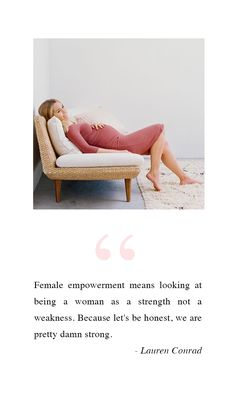 """""""Female empowerment means looking at being a woman as a strength not a weakness..."""""""