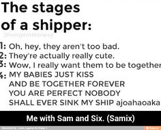 YES YOU HAVE NO IDEA HOW MUCH THAT IS ME!!!!! I THINK I'M THE BIGGEST SAM AND SIX SHIPPER EVER!!!!