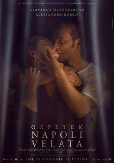 """SCRIVOQUANDOVOGLIO: ESCE AL CINEMA """"NAPOLI VELATA"""" (28/12/2017)"""