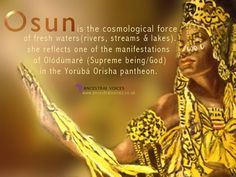 Osun, (also spelled Oshun) is the cosmological force of fresh water (rivers, streams and lakes). She reflects one of the manifestations of Olodumare (Supreme being/God) in the Yoruba Orisha pantheon. African Mythology, African Goddess, Egyptian Mythology, Oshun Prayer, Oshun Goddess, Yoruba Orishas, Yoruba Religion, Black Goddess, Mother Goddess