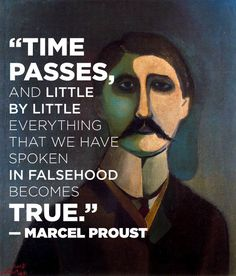 On the transience of lies: | 14 Simply Thought-Provoking Quotes From Marcel Proust