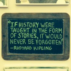 Rudyard Kipling- If history were taught in the form of stories it would never be forgotten. Historical Quotes, Literary Quotes, Historical Fiction, Quotable Quotes, Book Quotes, Me Quotes, People Quotes, Lyric Quotes, Crush Quotes