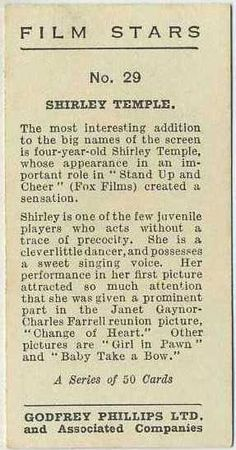Reverse side of Shirley Temple 1934 Godfrey Phillips Film Stars Tobacco Card #29 on Immortal Ephemera  http://immortalephemera.zippykid.netdna-cdn.com/wp-content/gallery/1934-godfrey-phillips-film-stars/29b-shirley-temple.jpg