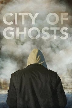 City of Ghosts (2017) Full Movie Streaming HD
