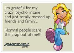 crazy insane family friends