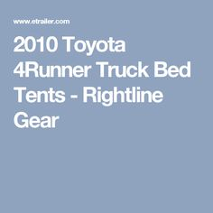 2010 Toyota 4Runner Truck Bed Tents - Rightline Gear