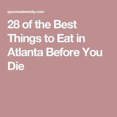 28 of the Best Things to Eat in Atlanta Before You Die