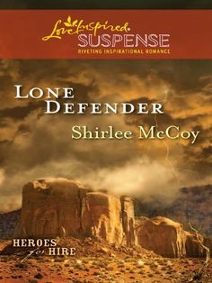Lone Defender (Heroes for Hire Book 4) by Shirlee McCoy, http://www.amazon.com/dp/B005EHQBJI/ref=cm_sw_r_pi_dp_Fmy.ub0CQXNM0