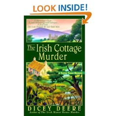 The Irish Cottage Murder: A Torrey Tunet Mystery - Dicey Deere - I love all 4 of these cozy mysteries.