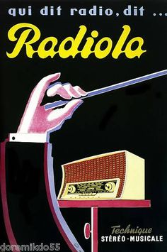 French product poster features a conductors arm with baton held up in front of a radio on a black background,qui dit radio dit. The beautiful Vintage Poster Reproduction is perfect for office or living room. Radiola by Bernard Villemot prints