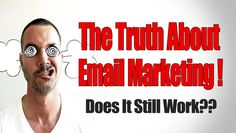The Truth About Email Marketing | Does Email Marketing Still Work??
