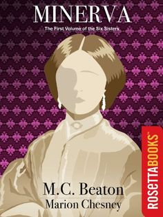 Today's Kindle Daily Deal is Minerva ($1.99), the first title in the Six Sisters series by M C Beaton/Marion Chesney.