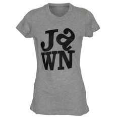 Jawn t-shirt from http://www.cheesesteaktees.com