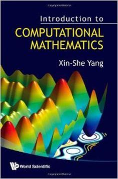 Introduction to computational mathematics / Xin-She Yang