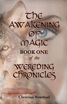 The Awakening of Magic, Book One of the Wereding Chronicles, http://www.amazon.co.uk/dp/B011VL6YX8/ref=cm_sw_r_pi_awdl_P.oRvb7FD2VA3