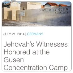 Gusen Concentration Camp Memorial Honors Jehovah's Witnesses; http://www.jw.org/en/news/releases/by-region/germany/mauthausen-gusen-concentration-camps/