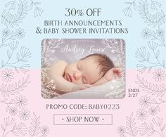 All BABY Discounted 30%! Save on newborn baby boy or girl Photo Birth Announcements and ALL Baby Shower Invitations includes Sprinkle baby Shower! Shop NOW!