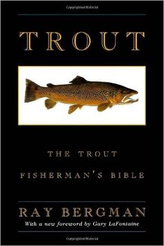 """Read """"Trout"""" by Ray Bergman available from Rakuten Kobo. Trout is arguably the finest single volume ever produced on how, why, and where to catch trout. In spite of being origin. Trout Fishing Lures, Fishing Bait, Gone Fishing, Fly Fishing Books, Fishing Tips, Spincast Reel, Trout Recipes, Smoked Trout, Smoking Recipes"""