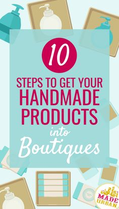 10 steps to start selling your handmade products wholesale to retailers.