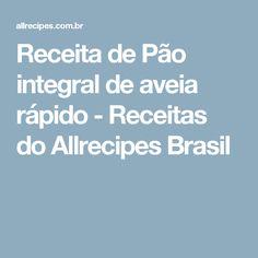 Receita de Pão integral de aveia rápido - Receitas do Allrecipes Brasil