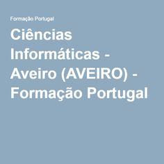 Ciências Informáticas - Aveiro (AVEIRO) - Formação Portugal