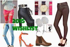 Wish list of 2015 , full of fun fashion !