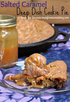 Salted Caramel Deep Dish Cookie Pie