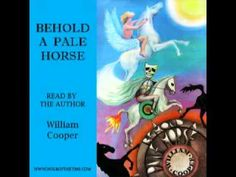 William Cooper's 'Behold a Pale Horse' (Audiobook) - YouTube  Don't wait another minute after saving this Pin. Listen to what will happen SOON ! THE PLANS IN MOTION..☝