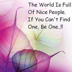 Good Morning ! Be the nice person