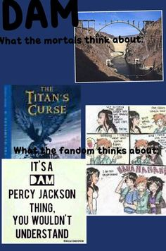 It's a dam Percy Jackson thing.