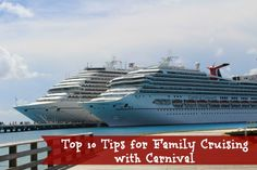 Top Ten Tips for Cruising with Family on Carnival