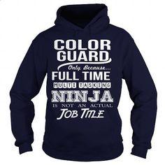 COLOR GUARD - NINJA #shirt #Tshirt. SIMILAR ITEMS => https://www.sunfrog.com/LifeStyle/COLOR-GUARD--NINJA-Navy-Blue-Hoodie.html?id=60505