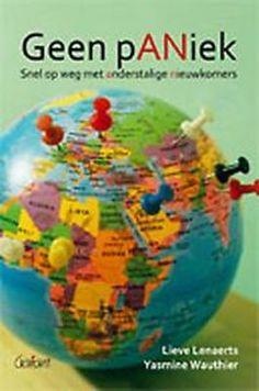Geen pANiek ... : snel op weg met anderstalige nieuwkomers (2014) Auteurs: Lieve Lenaerts, Yasmine Wauthier