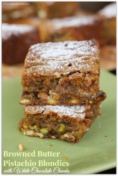 Browned Butter Pistachio Blondies with White Chocolate Chunks from ...