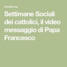 Settimane Sociali dei cattolici, il video messaggio di Papa Francesco