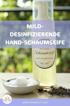 Mild-desinfizierende Hand-Schaumseife selbermachen You can easily make yourself a mild disinfectant Natural Disinfectant, Disinfectant Spray, Mousse, Diy Beauté, Hand Care, Liquid Soap, Crunches, Soap Making, Hand Sanitizer