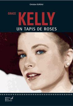 Grace Kelly - Un tapis de roses. Christian Dureau